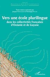 Vers une école plurilingue: Dans les collectivités françaises d'Océanie et de Guyane
