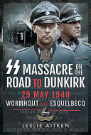 SS Massacre on the Road to Dunkirk PDF