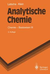 Analytische Chemie: Chemie — Basiswissen III, Ausgabe 3
