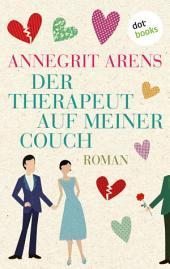 Der Therapeut auf meiner Couch: Roman
