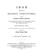 Iron Applied to Railway Structures: Comprising an Abstract of Results of Experiments Conducted Under the Authority of the Commissioners Appointed by Her Majesty to Inquire Into the Application of Iron to Railway Structures. With Practical Notes, and Illustrated by Plates and Descriptions of Some of the Principal Railway Bridges
