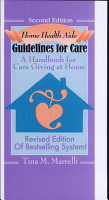 Home Health Aide  Guidelines for Care A Handbook for Care Giving at Home PDF