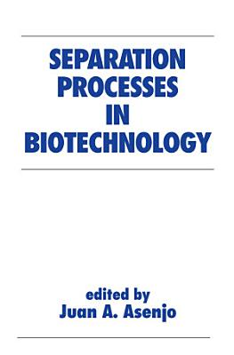 Separation Processes in Biotechnology
