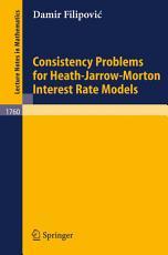 Consistency Problems for Heath Jarrow Morton Interest Rate Models PDF