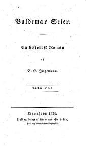 Waldemar Seier. En Historisk Roman af B. S. Ingemann: Bind 3