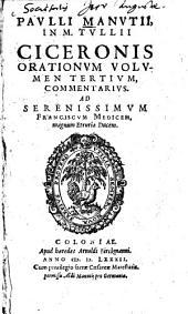 ¬Paulli ¬Manutii in M. Tullii Ciceronis orationum volumen tertium commentarius