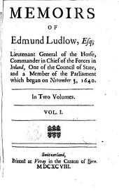Memoris of Edmund Ludlow, 1: In Two Volumes