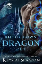 Knock Down Dragon Out: Soulmate Shifters World