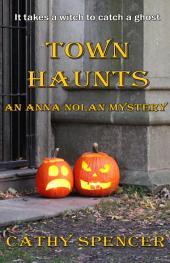 Town Haunts: An Anna Nolan Mystery