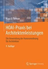 HOAI-Praxis bei Architektenleistungen: Die Anwendung der Honorarordnung für Architekten, Ausgabe 9