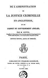 De l'administration de la justice criminelle en Angleterre et de l'esprit du gouvernement anglais