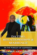 Dating, Relationships and Marriage in the Pursuit of Happiness