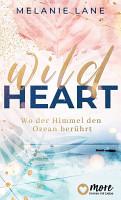 Wild Heart   Wo der Himmel den Ozean ber  hrt PDF