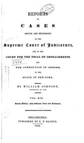 Reports of Cases Argued and Determined in the Supreme Court of Judicature: And in the Court for the Trial of Impeachments and the Correction of Errors in the State of New York, Volume 19