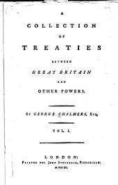 A Collection of Treaties Between Great Britain and Other Powers: Volume 1