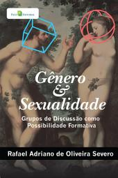 Gênero e sexualidade: Grupos de discussão como possibilidade formativa