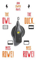 The Owl  the Duck  and   Miss Rowe  Miss Rowe  PDF