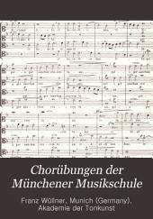 Chorübungen der Münchener Musikschule: Bände 1-3