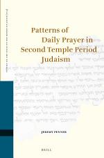 Patterns of Daily Prayer in Second Temple Period Judaism