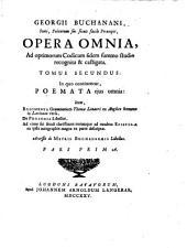 Georgii Buchanani... Opera omnia... nunc primum in unum collecta... curante Thoma Ruddimanno... cum indicibus rerum memorabilium et praefatione Petri Burmanni...