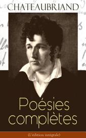 Chateaubriand: Poésies complètes (L'édition intégrale)