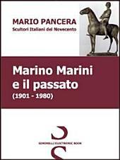 Marino Marini e il passato. Scultori italiani del Novecento