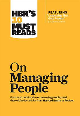 HBR s 10 Must Reads on Managing People