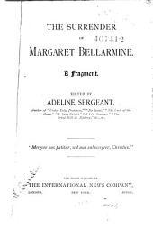 The Surrender of Margaret Bellarmine: A Fragment