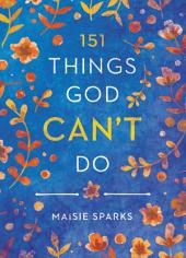 151 Things God Can't Do