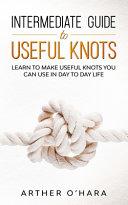 Intermediate Guide To Useful Knots