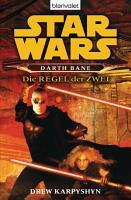 Star Wars  Darth Bane  Die Regel der Zwei   PDF