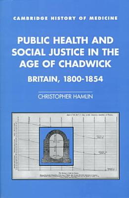 Public Health and Social Justice in the Age of Chadwick PDF
