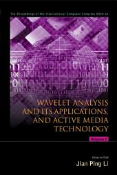 Wavelet Analysis And Its Applications, And Active Media Technology - Proceedings Of The International Computer Congress 2004 (In 2 Volumes)