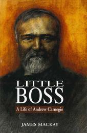 Andrew Carnegie: Little Boss