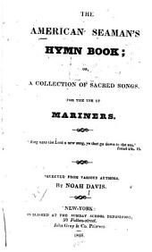 The American Seaman's Hymn Book: Or, a Collection of Sacred Songs for the Use of Mariners ...