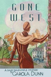 Gone West: A Daisy Dalrymple Mystery