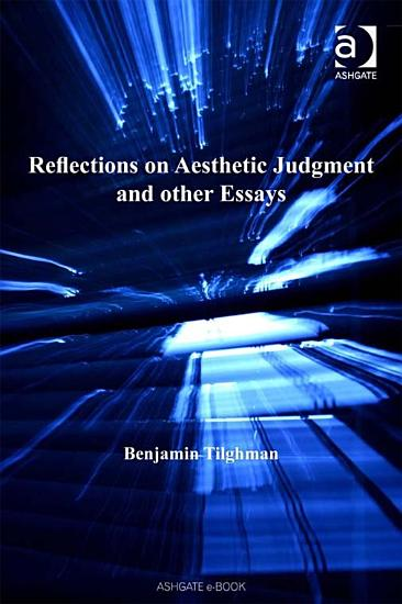 Reflections on Aesthetic Judgment and other Essays PDF