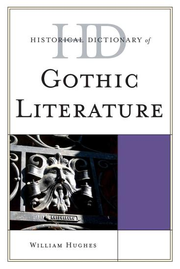 Historical Dictionary of Gothic Literature PDF