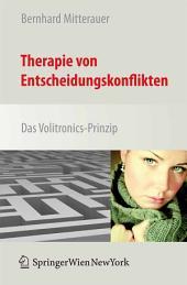 Therapie von Entscheidungskonflikten: Das Volitronics-Prinzip