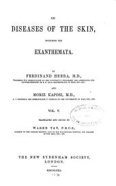 On Diseases of the Skin, Including the Exanthemata: Volume 5