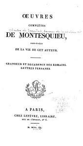 Grandeur et décadence des romains. Lettres persanes