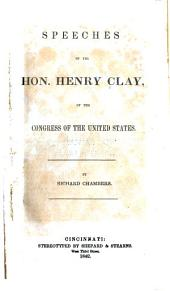 Speeches of the Hon. Henry Clay, of the Congress of the United States