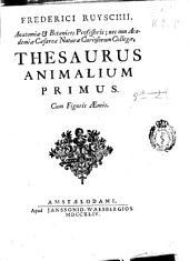 Frederici Ruyschii ... Thesaurus animalium primus cum figuris aeneis