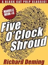 Five O'Clock Shroud: Manville Moon #6