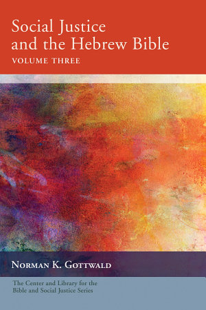 Social Justice and the Hebrew Bible  Volume Three PDF