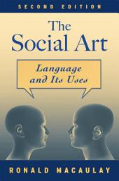 The Social Art: Language and Its Uses, Edition 2