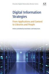 Digital Information Strategies: From Applications and Content to Libraries and People