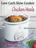 Low Carb Slow Cooker Chicken Meals