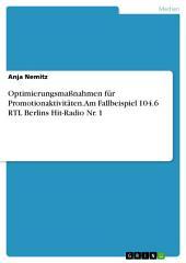 Optimierungsmaßnahmen für Promotionaktivitäten. Am Fallbeispiel 104.6 RTL Berlins Hit-Radio: Ausgabe 1