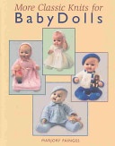 More Classic Knits for Baby Dolls Book